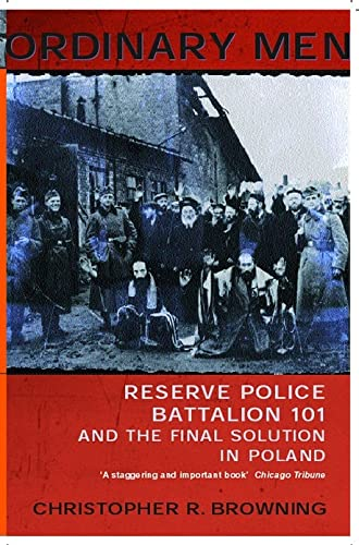 9780141000428: Ordinary Men: Reserve Police Battalion 101 and the Final Solution in Poland