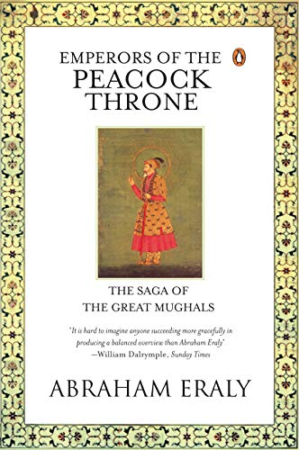 9780141001432: Emperors of the Peacock Throne: The Saga of the Great Moghuls