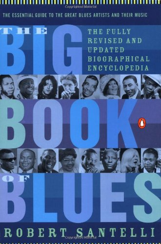 9780141001456: The Big Book of Blues: A Biographical Encyclopedia