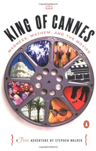 9780141001470: King of Cannes: Madness, Mayhem, and the Movies