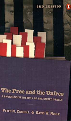 9780141001586: The Free and the Unfree: A Progressive History of the United States
