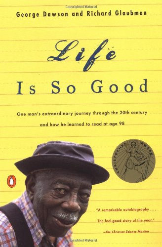 9780141001685: Life Is So Good: One Man's Extraordinary Journey through the 20th Century and How he Learned to Read at Age 98