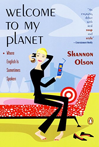 Welcome to My Planet: Where English Is Sometimes Spoken: Olson, Shannon