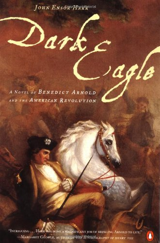 9780141001784: Dark Eagle: A Novel of Benedict Arnold and the American Revolution