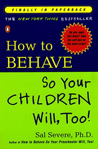 9780141001937: How to Behave So Your Children Will,Too!