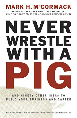 9780141002088: Never Wrestle with a Pig and Ninety Other Ideas to Build Your Business and Career