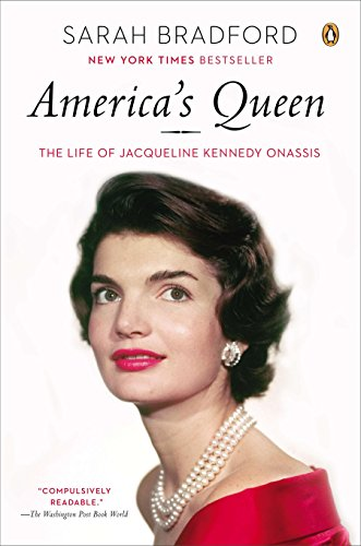 America's Queen: The Life of Jacqueline Kennedy: Bradford, Sarah