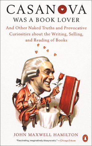 9780141002330: Casanova Was a Book Lover: And Other Naked Truths Provocative Curiosities abt Writing Selling Reading Books
