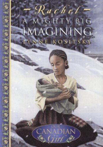 9780141002521: Our Canadian Girl: Rachel a Mighty Big Imagining