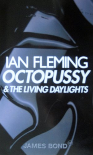 Octopussy and The Living Daylights: (James Bond: Fleming, Ian