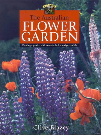 9780141003184: The Australian flower garden: creating a garden with annuals, bulbs and perennials