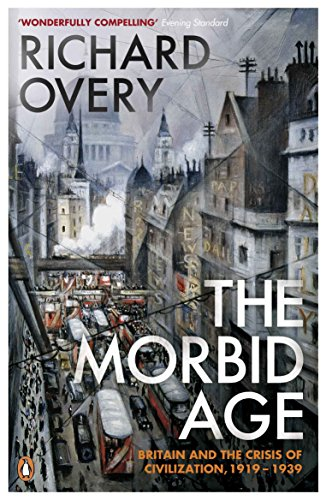 9780141003252: The Morbid Age: Britain and the Crisis of Civilisation, 1919 - 1939