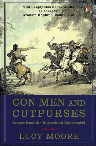 9780141003467: Con Men and Cutpurses: Scenes from the Hogarthian Underworld