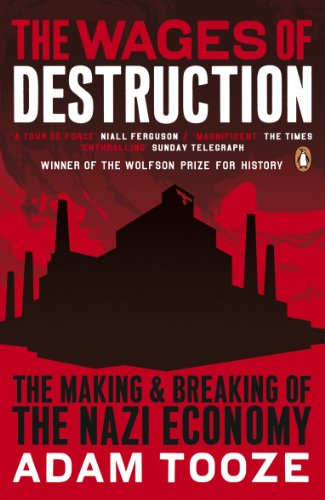 9780141003481: The Wages of Destruction: The Making and Breaking of the Nazi Economy