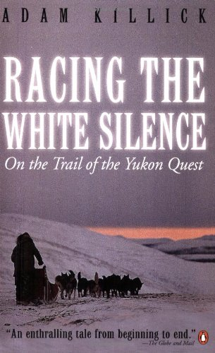 9780141003733: Racing the White Silence: On the Trail of the Yukon Quest