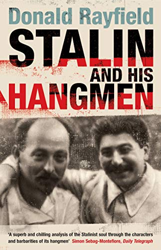 9780141003757: Stalin and His Hangmen: An Authoritative Portrait of a Tyrant and Those Who Served Him