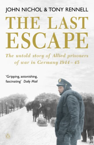 The Last Escape - the Untold Story of Allied Prisoners of War in Germany 1944 - 45