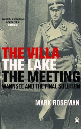 9780141003955: Villa The Lake The Meeting: Wannsee And The Final Solution
