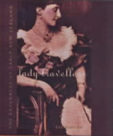 9780141004150: Lady Travellers: the Tourists of Early New Zealand: The Explorers