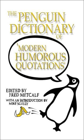 9780141004402: The Penguin Dictionary of Modern Humorous Quotations