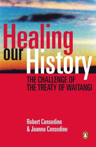 9780141004488: Healing Our History: The Treaty of Waitangi and Our National Identity - a Book for Pakeha