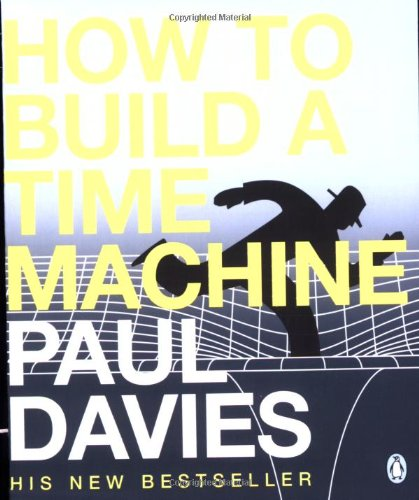 9780141005348: How to Build a Time Machine