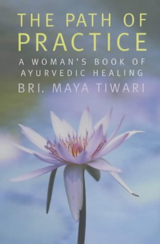 9780141005409: The Path of Practice: A Woman's Book of Ayurvedic Healing
