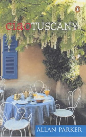 Ciao Tuscany: Parker, Allan