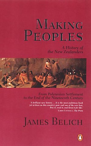 9780141006390: Making Peoples: A History of the New Zealanders to 1900