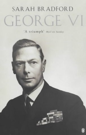 9780141006567: George VI: The Dutiful King (Penguin literary biographies)