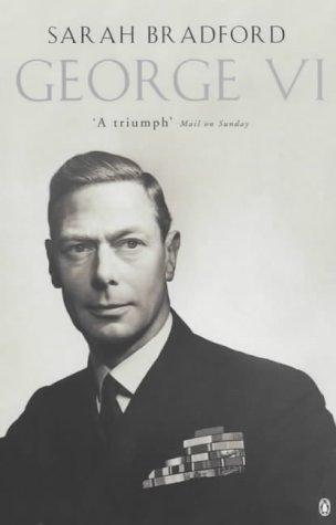 9780141006567: George Vi (Penguin literary biographies)