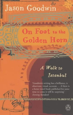 9780141006772: On Foot to the Golden Horn: A Walk to Istanbul