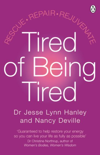 9780141006802: Tired of Being Tired: Rescue Repair Rejuvenate