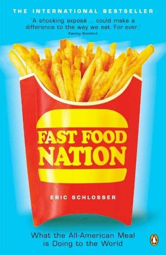 Fast Food Nation: What the All-American Meal: Eric Schlosser