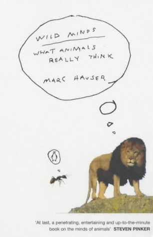 9780141007182: Wild Minds: What Animals Really Think (Penguin Press Science)