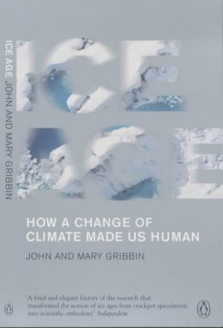 9780141007304: Ice Age: How a Change of Climate Made Us Human (Penguin Press Science)