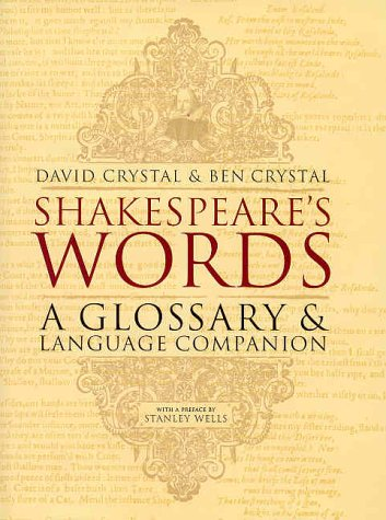 Shakespeare's Words: A Glossary and Language Companion (0141007370) by David Crystal; Ben Crystal