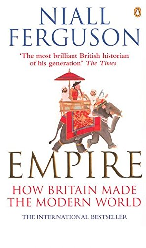 9780141007540: Empire: How Britain Made the Modern World (Read More)