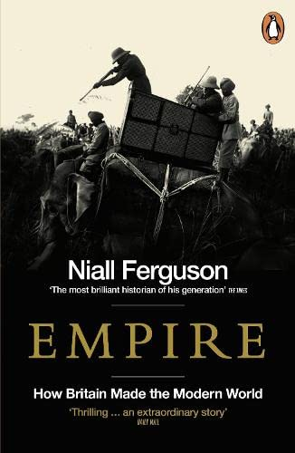 Empire How Britain made the Modern World