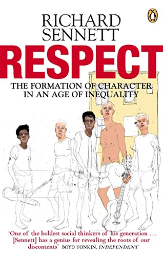 9780141007564: Respect: The Formation of Character in an Age of Inequality