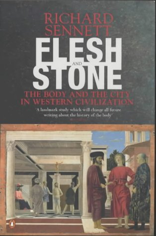 9780141007595: Flesh And Stone: The Body And The City In Western Civilization