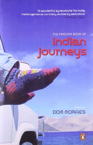 The Penguin Book of Indian Journeys: Dom Moraes