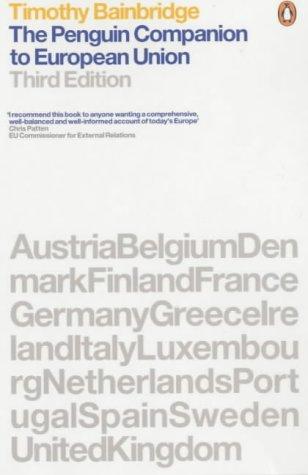 9780141007694: The Penguin Companion To European Union: Third Edition