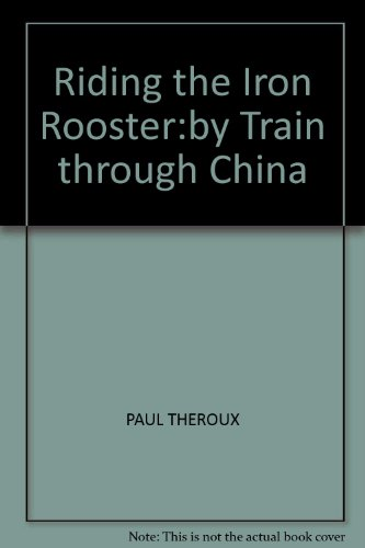 9780141007847: Riding the Iron Rooster:by Train through China