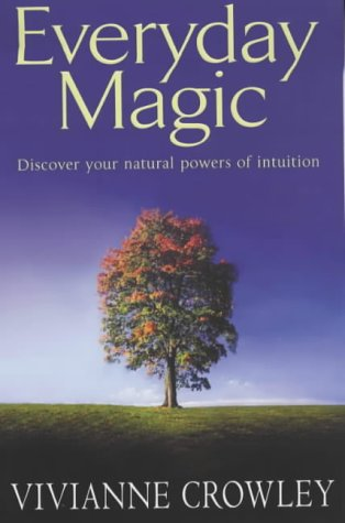 9780141007939: Everyday Magic: Discover Your Natural Powers of Intuition