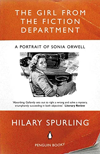 Girl From The Fiction Department: A Portrait Of Sonia Orwell (9780141008172) by Hilary Spurling