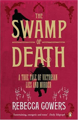 9780141008271: The Swamp of Death: A True Tale of Victorian Lies and Murder