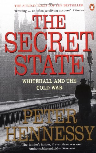 9780141008356: The Secret State: Whitehall and the Cold War