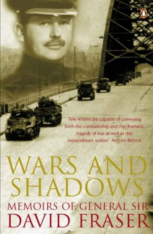9780141008592: Wars and Shadows: Memoirs of General Sir David Fraser