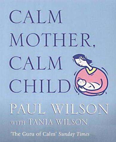 9780141008998: Calm Mother, Calm Child